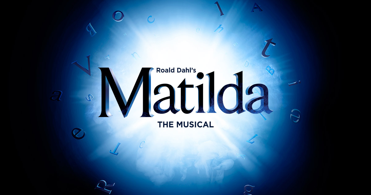 Oct 25: Matilda The Musical