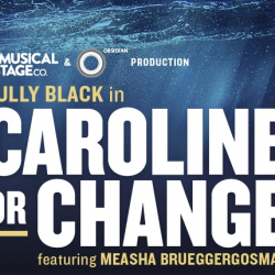 Feb 1: Caroline or Change